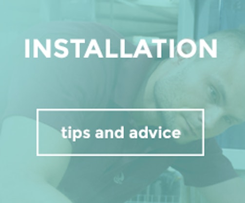 Installation tips and advice